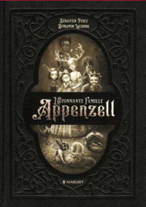 Couverture de l'étonnante famille Appenzell éditions Margot